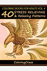 Coloring Books For Adults Volume 4: 40 Stress Relieving And Relaxing Patterns (Anti-Stress Art Therapy Series) Paperback