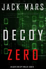 Decoy Zero (An Agent Zero Spy Thriller—Book #8) Kindle Edition