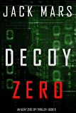 Decoy Zero (An Agent Zero Spy Thriller—Book #8)