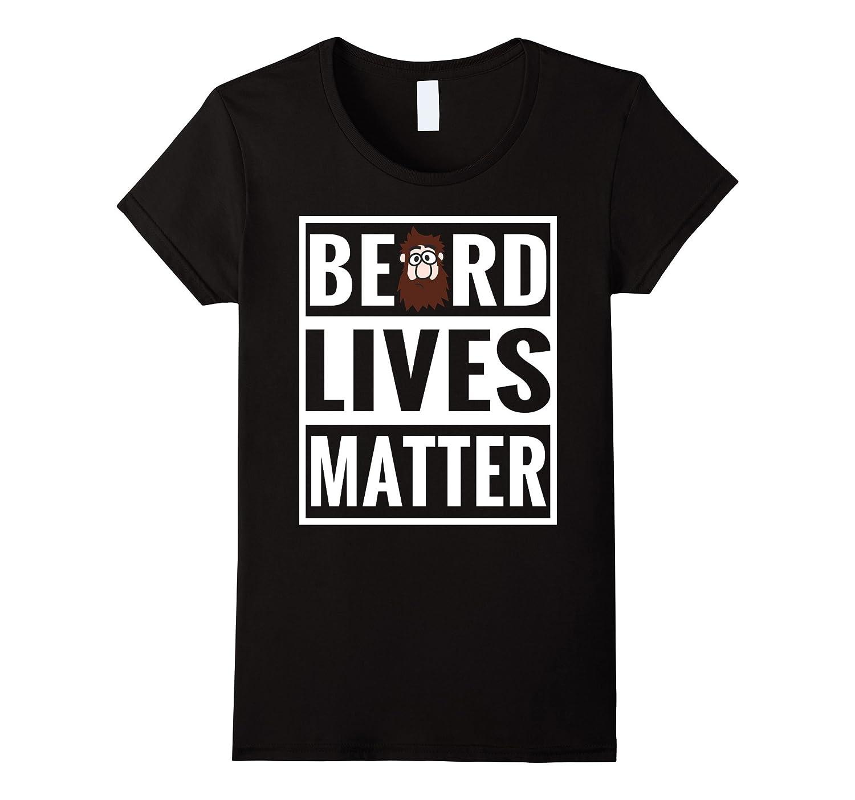 Beard Lives Matter Funny Parody Black Lives Matter Tee Shirt