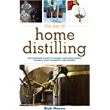 The Joy of Home Distilling: The Ultimate Guide to Making Your Own Vodka, Whiskey, Rum, Brandy, Moonshine, and More (Joy of Se