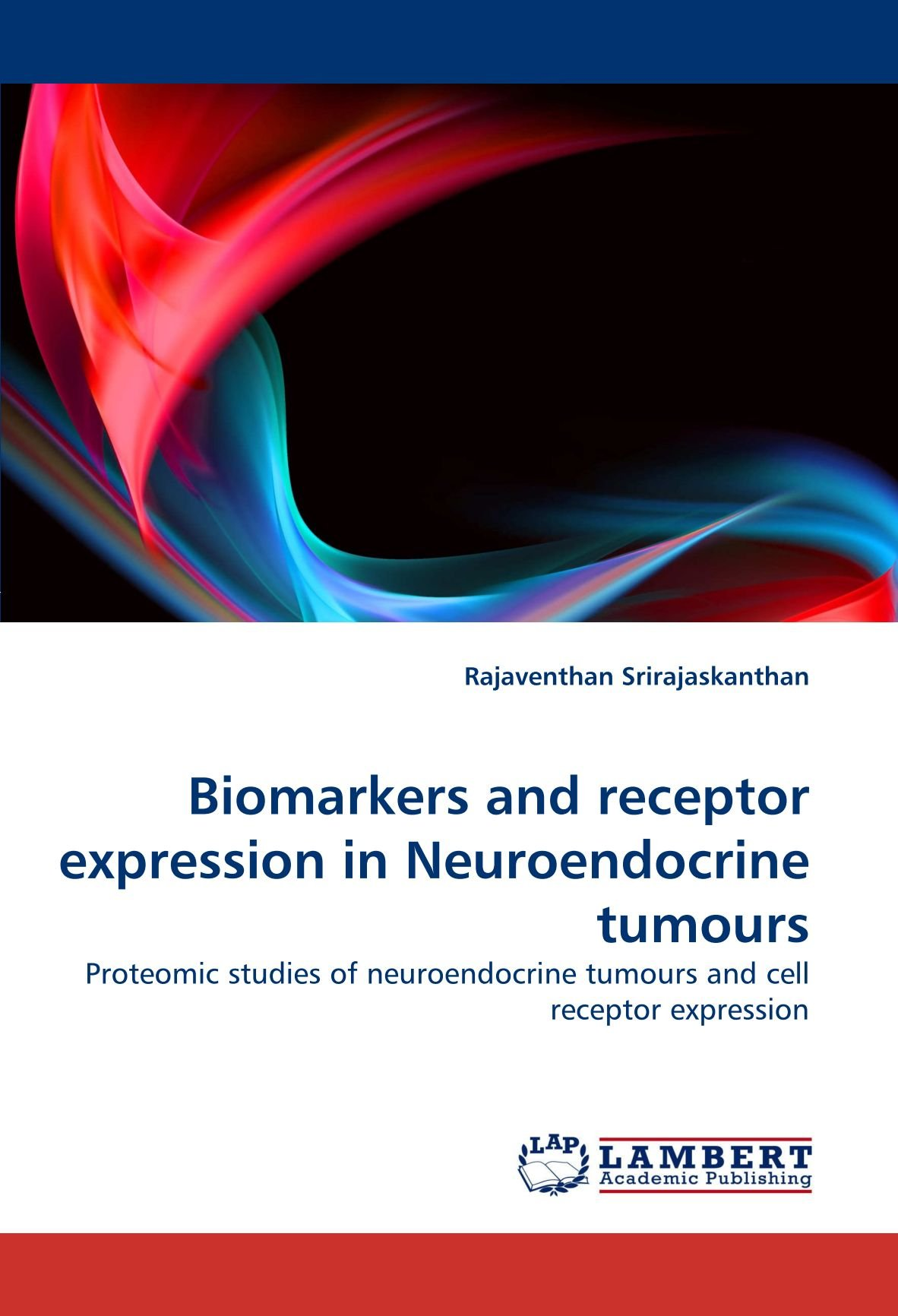 Download Biomarkers and receptor expression in Neuroendocrine tumours: Proteomic studies of neuroendocrine tumours and cell receptor expression ebook