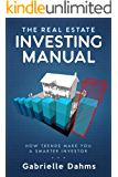 The Real Estate Investing Manual: How the Trends Make You a Smarter Investor