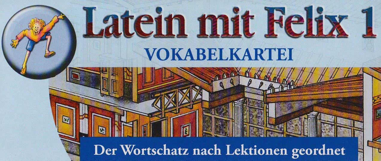 Latein mit Felix - Ausgabe für das G8 in Bayern, Latein als 1. Fremdsprache: Band 1 - Vokabelkartei
