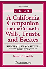 A California Companion for the Course in Wills, Trusts, and Estates, 2015 - 2016 (Aspen Select) Paperback