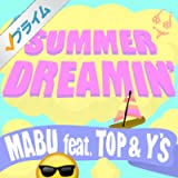 SUMMER DREAMIN' (feat. TOP & Y'S)