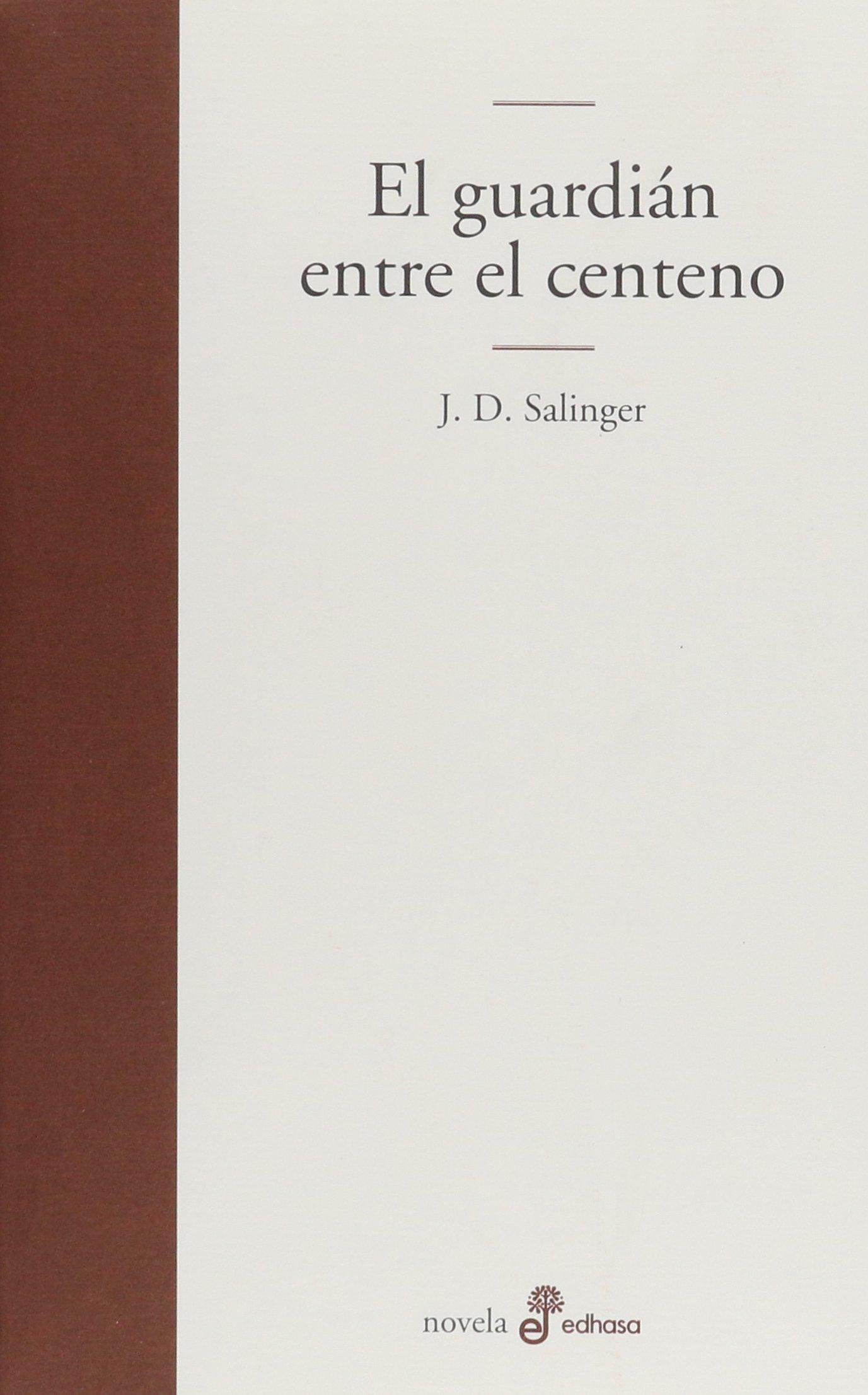 El guardian entre el centeno (Edhasa Literaria): Amazon.es: Jerome D.  Salinger, Carmen Criado: Libros