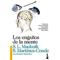 Los engaños de la mente: Cómo los trucos de magia desvelan el funcionamiento del cerebro (Divulgación. Ciencia)
