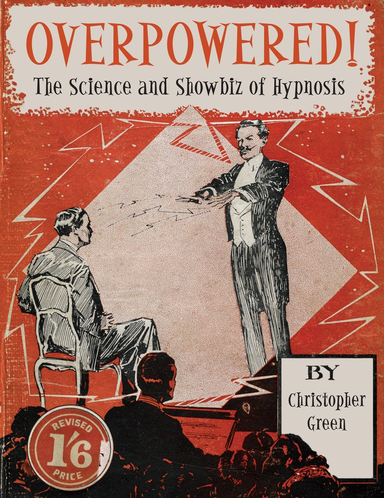 Download Overpowered!: The Science and Showbiz of Hypnosis pdf
