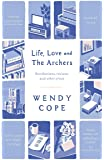 Life, Love and The Archers: recollections, reviews and other prose
