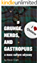 Grunge, Nerds, and Gastropubs: A Mass Culture Odyssey (Kindle Single)