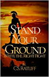 Stand Your Ground: Writing The Right Fight