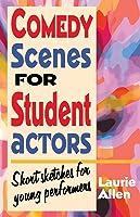 Comedy Scenes For Student Actors: Short Sketches