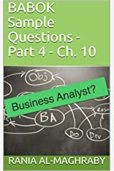 BABOK Sample Questions - Part 4-2: Ch. 10 Kindle Edition