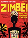 Zimbe! Come, Sing the Songs of Africa! (Mixed Voice Choir)