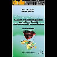 Maîtriser la croissance de la population pour profiter du dividende  démographique en Afrique subsaharienne  Le cas du Burundi (French Edition)
