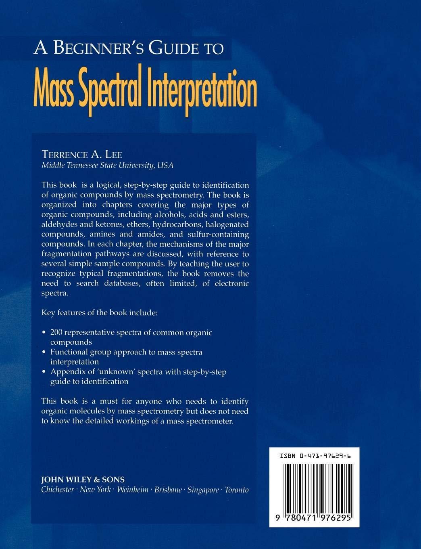 A beginners guide to mass spectral interpretation
