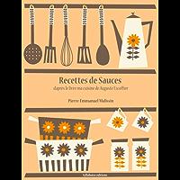 Recettes de Sauces (Les recettes d'Auguste Escoffier t. 4) (French Edition)