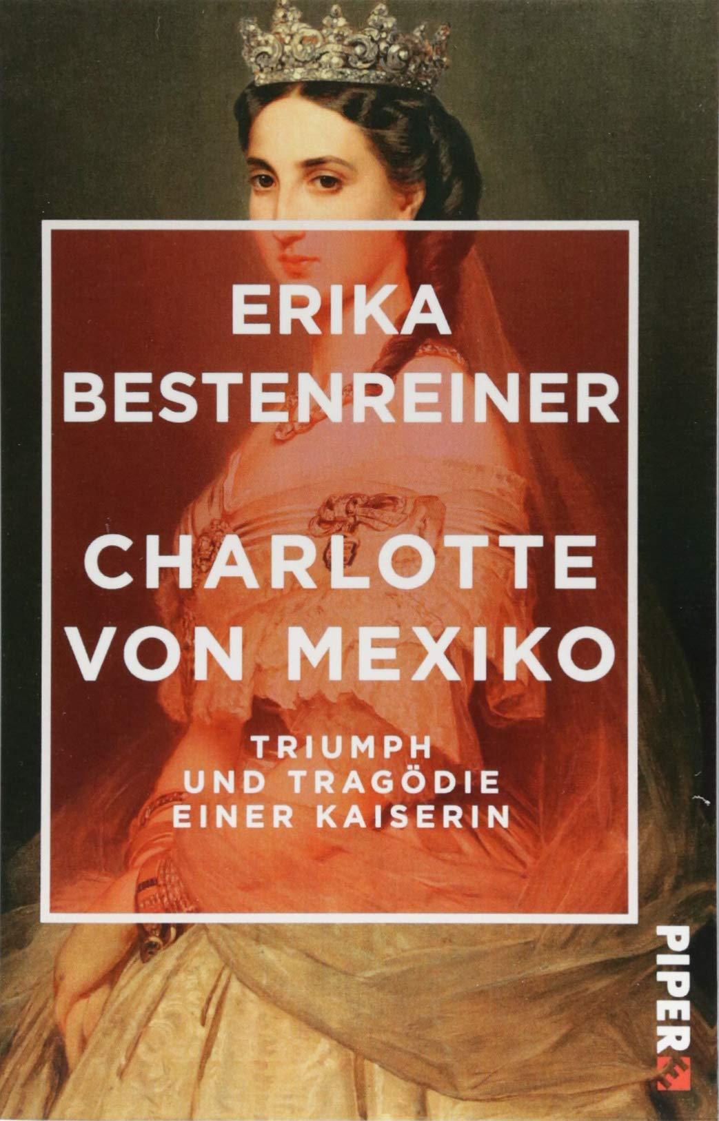 Charlotte von Mexiko: Triumph und Tragödie einer Kaiserin