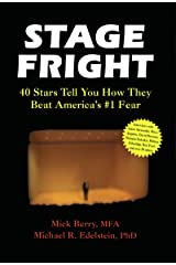 Stage Fright: 40 Stars Tell You How They Beat America's #1 Fear Kindle Edition
