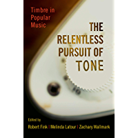 The Relentless Pursuit of Tone: Timbre in Popular Music book cover