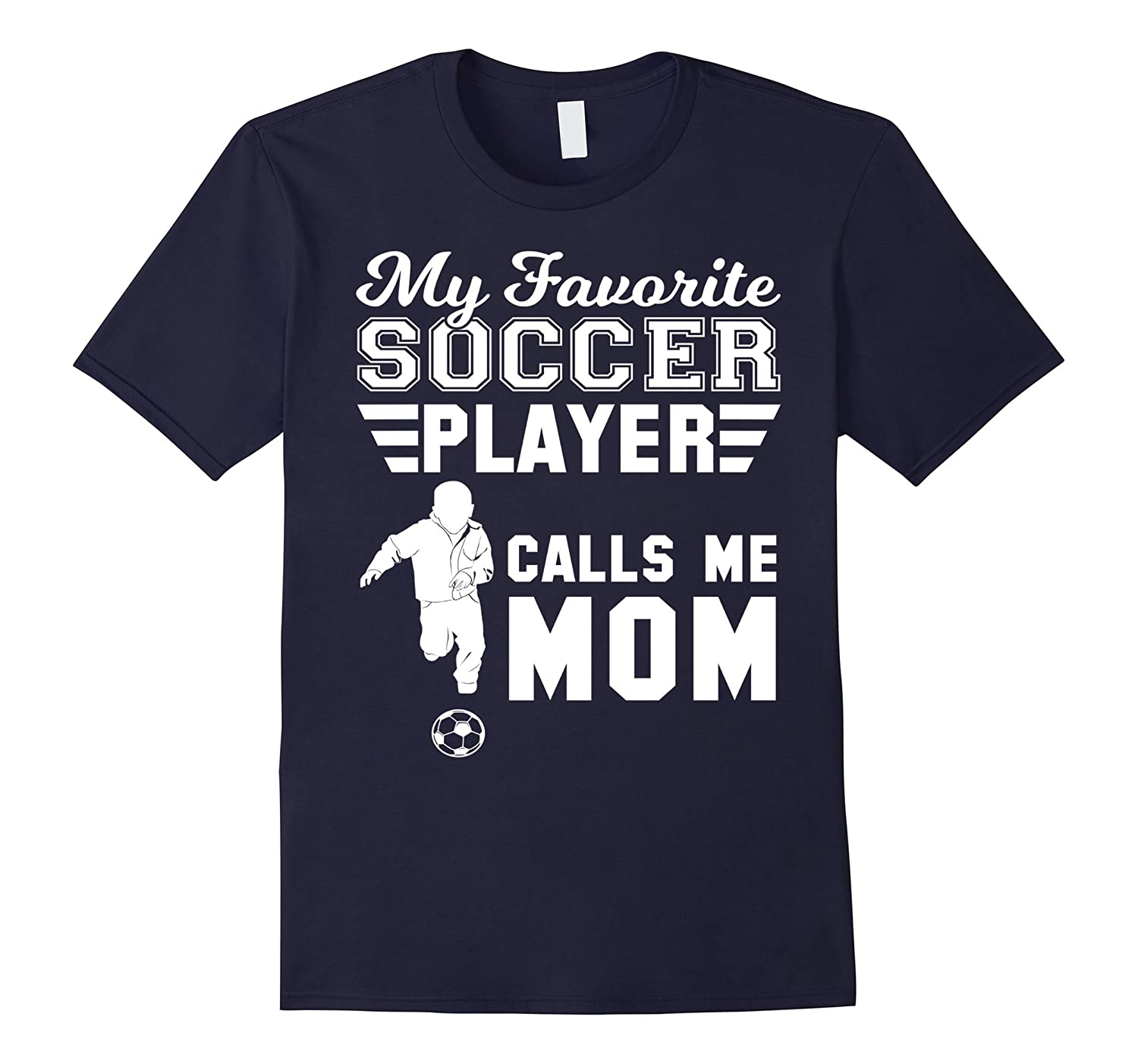 My Favorite Soccer Player Calls me Mom T shirt Gift-4LVS