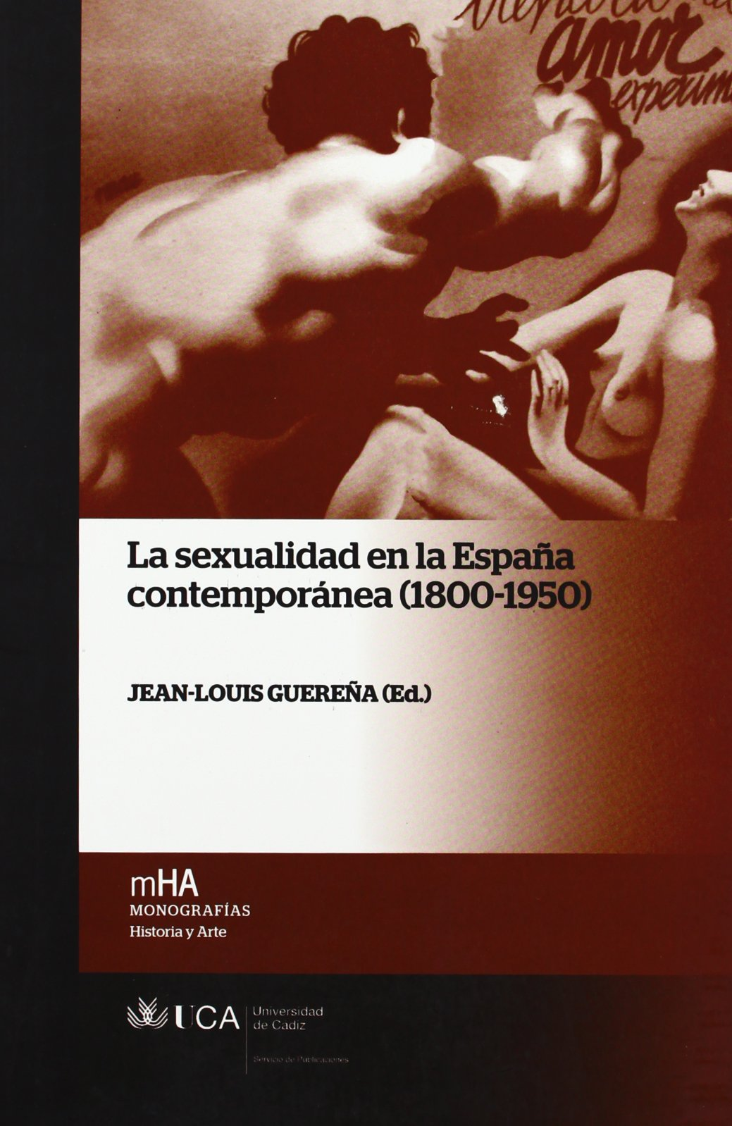 Sexualidad en la España contemporánea 1800-1950 , la Monografías. Historia y Arte: Amazon.es: Guereña, Jean-Louis: Libros