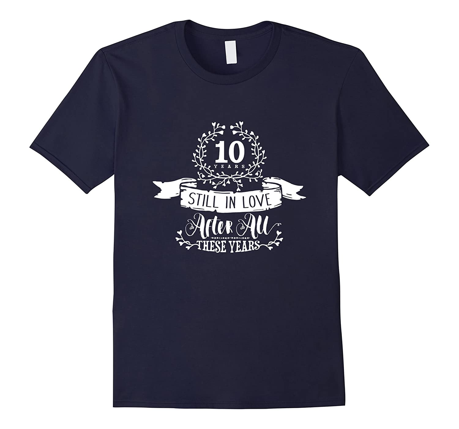 10th Wedding Anniversary T-Shirt - Still In Love 10 Years-Art