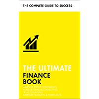 The Ultimate Finance Book: Master Profit Statements, Understand Bookkeeping & Accounting, Prepare Budgets & Forecasts (Teach Yourself) (English Edition)