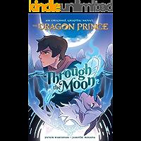 Through the Moon The Dragon Prince Graphic Novel book cover