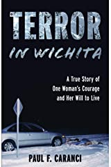 Terror in Wichita: A True Story of One Woman's Courage and Her Will to Live Paperback