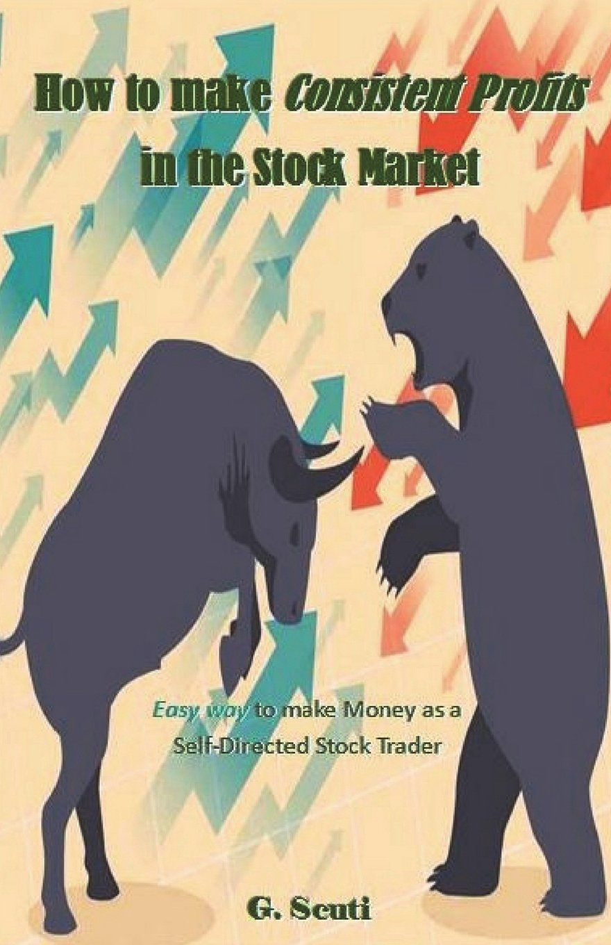 Download How to make Consistent Profits in the Stock Market: Easy way to make Money as a Self-Directed Stock Trader ebook