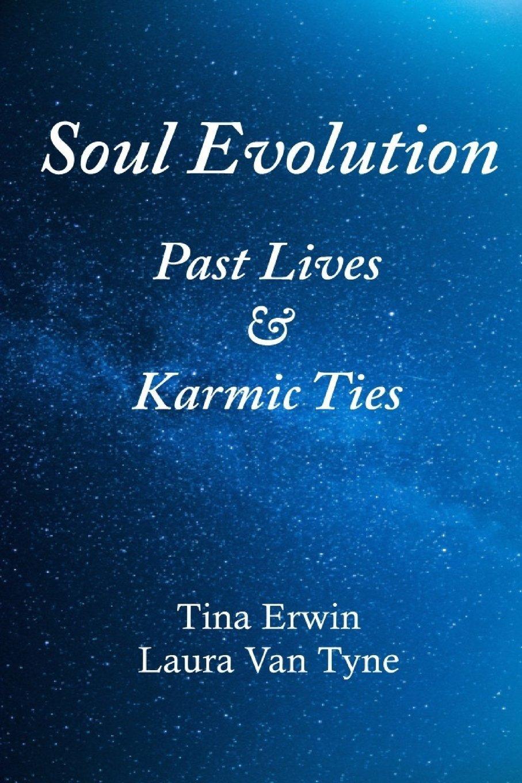 Soul Evolution: Past Lives & Karmic Ties pdf