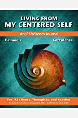 Living From My Centered Self: An IFS Wisdom Journal, Calmness and Confidence Paperback