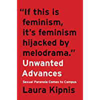 Unwanted Advances: Sexual Paranoia Comes to Campus (English Edition)