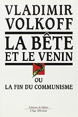 La bête et le venin, ou, La fin du communisme (FALL.AGE H. 1AN) (French Edition) Paperback