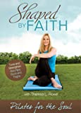 Shaped By Faith: Pilates For The Soul