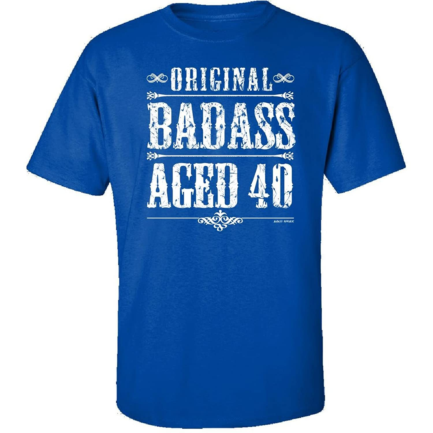 40th Birthday Gifts For Him Original Badass Aged 40 Years - Adult Shirt