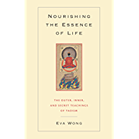 Nourishing the Essence of Life: The Outer, Inner, and Secret Teachings of Taoism (English Edition)