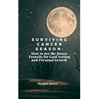Surviving Cancer Season: How to Use Transits for Goal Setting and Personal Growth (English Edition)