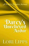 Darcy's Unrelieved Ardor: A Pride & Prejudice Intimate (English Edition)