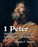 1 Peter: Discipleship Lessons from the Fisherman