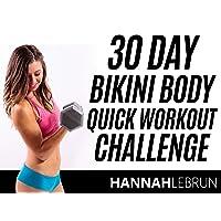 30 Day Bikini Body Quick Workout Challenge