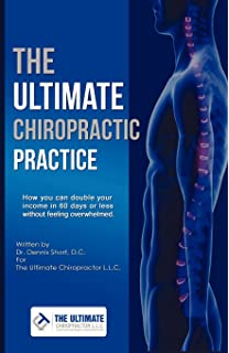 The e myth chiropractor 9780983500131 medicine health science the ultimate chiropractic practice how you can double your income in 60 days or less fandeluxe Gallery