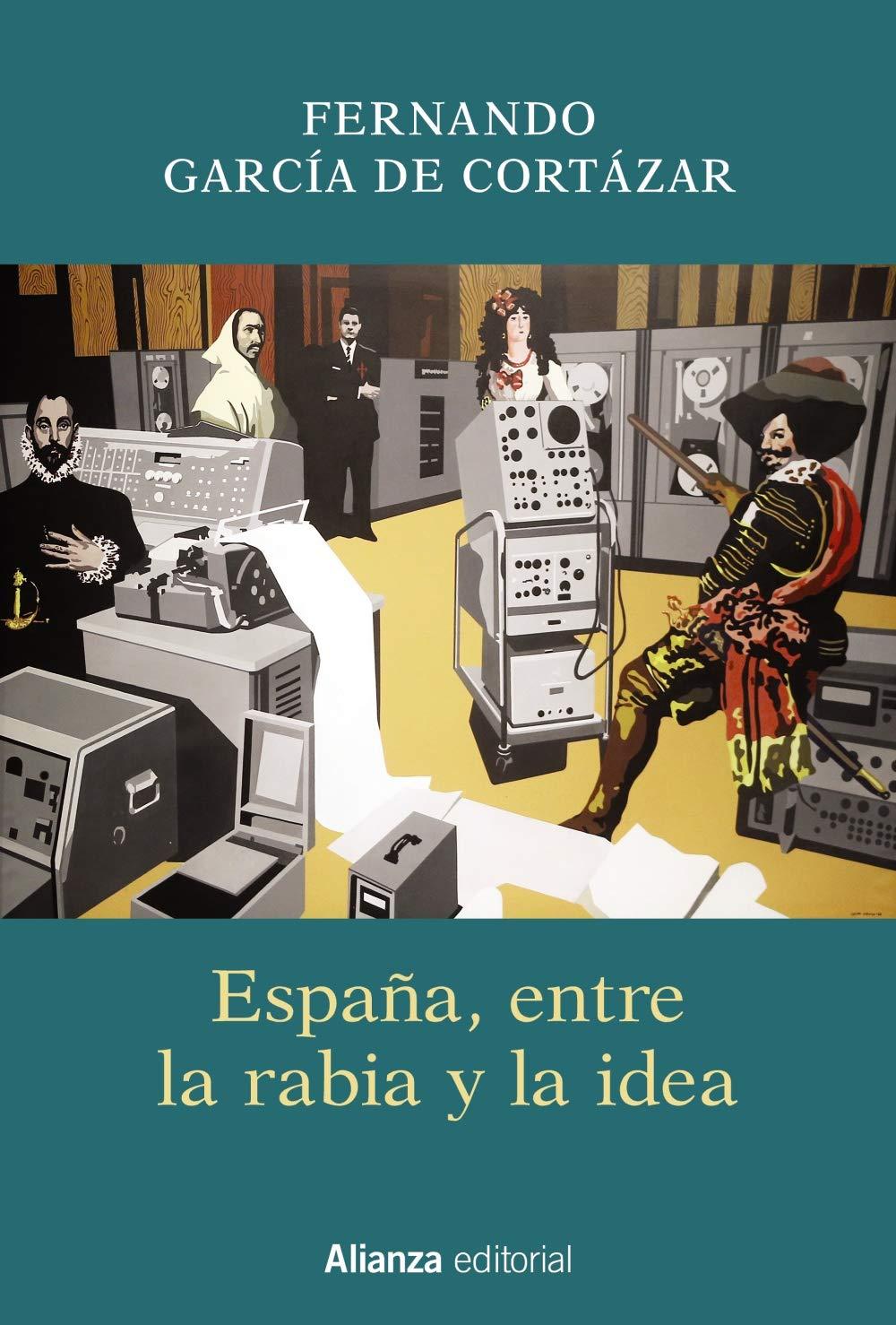 España, entre la rabia y la idea Libros Singulares LS: Amazon.es: García de Cortázar, Fernando: Libros