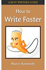 How to Write Faster (Busy Writer's Guides Book 2)