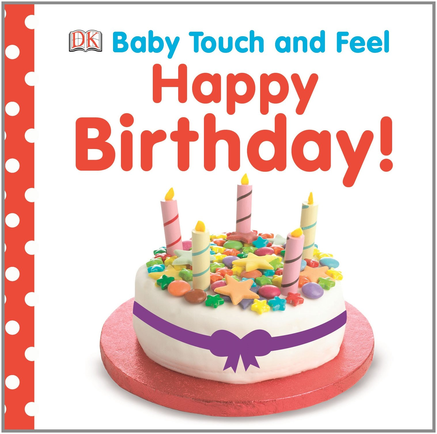 Amazon Baby Touch and Feel Happy Birthday Baby Touch & Feel