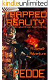Trapped Reality: A Gamelit Adventure (Corrupted Stream Saga Book 1)