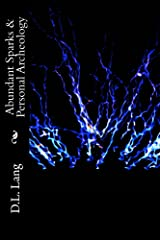 Abundant Sparks & Personal Archeology: Contemporary Poetry of Rediscovery Kindle Edition