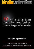 9 Principios fundamentales para lograrlo todo
